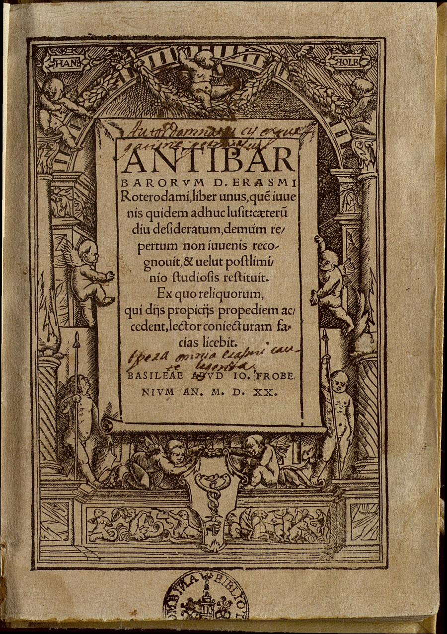 Erasmo, Antibarbarorum liber unus (Basilea: Frobenius, 1520). El propio Erasmo regaló este ejemplar a Hernando Colón cuando se encontraron en Lovaina el 7 de octubre de 1520. Reproducido con permiso del Cabildo Catedral de Sevilla. Biblioteca Capitular Colombina.